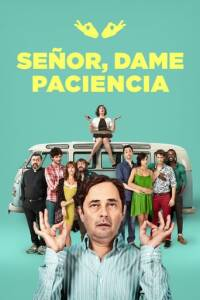 """Poster for the movie """"Señor, dame paciencia"""""""
