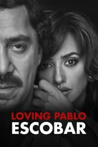 "Poster for the movie ""Loving Pablo"""