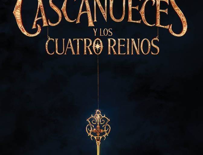 "Poster for the movie ""El Cascanueces y los Cuatro Reinos"""