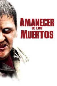 "Poster for the movie ""Amanecer de los muertos"""